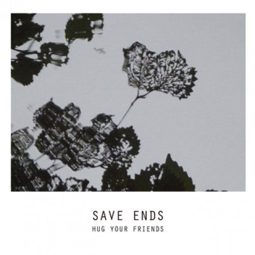 "BLANR077-2 Save Ends ""Hug Your Friends"" CD Album Artwork"