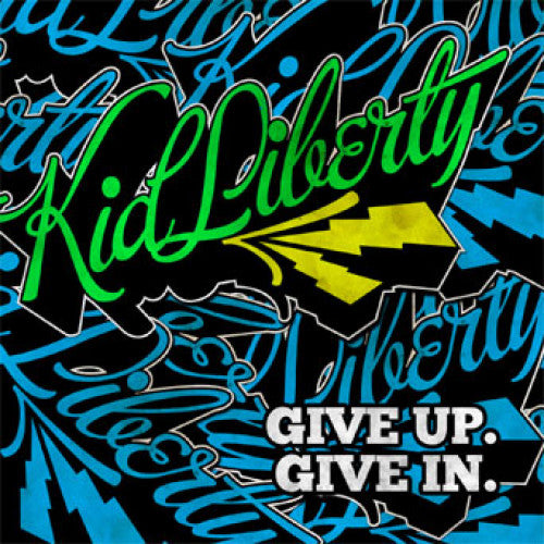 "BT017-1 Kid Liberty ""Give Up. Give In."" 7"" Album Artwork"
