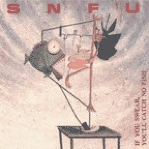 "BYO017-1 SNFU ""If You Swear, You'll Catch No Fish"" LP Album Artwork"