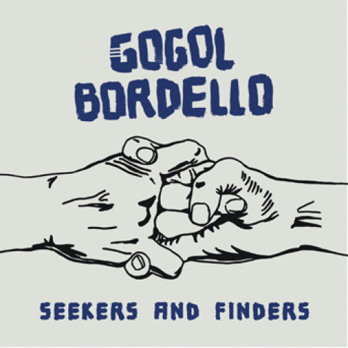 "CKV674-1 Gogol Bordello ""Seekers And Finders"" LP Album Artwork"