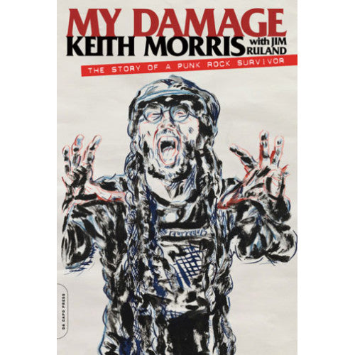 "DACAP01-B Keith Morris / Jim Ruland ""My Damage: The Story Of A Punk Rock Survivor"" -  Book"