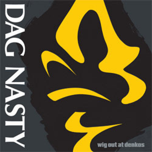 "DIS026-1/2 Dag Nasty ""Wig Out At Denko's"" LP/CD Album Artwork"