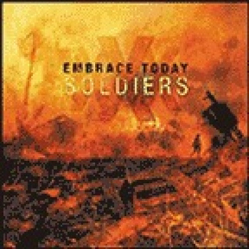 "Embrace Today ""Soldiers"""