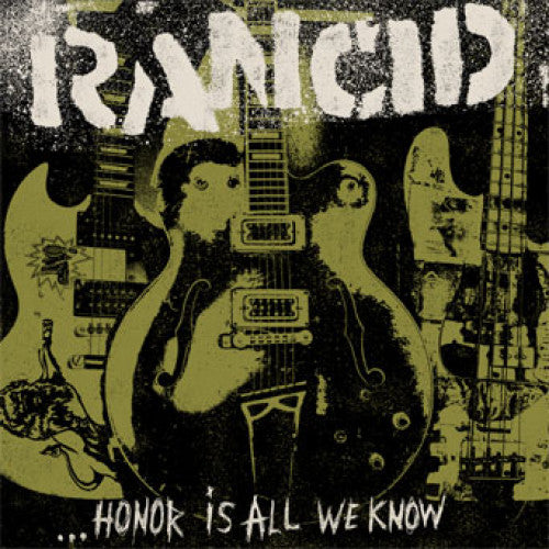 "EPI7271-1 Rancid ""...Honor Is All We Know"" LP Album Artwork"