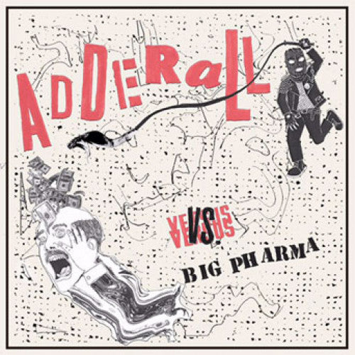 "EPM004-1 Adderall ""Adderall Vs. Big Pharma"" 7"" Album Artwork"