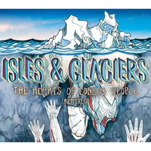 "EVR290-1 Isles & Glaciers ""The Hearts Of Lonely People (Remixes)"" LP Album Artwork"