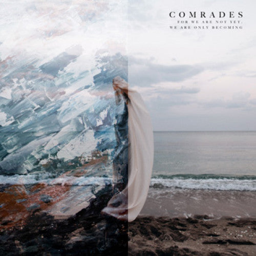 "FR172-1/2 Comrades ""For We Are Not Yet, We Are Only Becoming"" LP/CD Album Artwork"