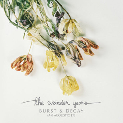 "The Wonder Years ""Burst & Decay (An Acoustic EP)"""