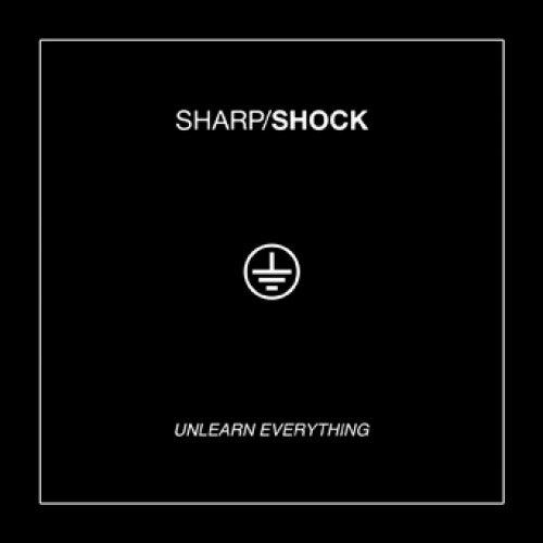 "HS001-1 Sharp/Shock ""Unlearn Everything"" LP Album Artwork"