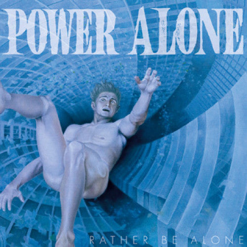 "IND125-1 Power Alone ""Rather Be Alone"" LP Album Artwork"