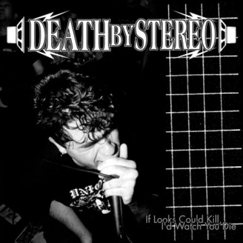 "Death By Stereo ""If Looks Could Kill, I'd Watch You Die"""