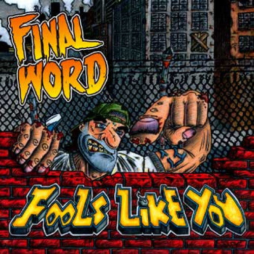 "IND63-2 Final Word ""Fools Like You"" CD Album Artwork"