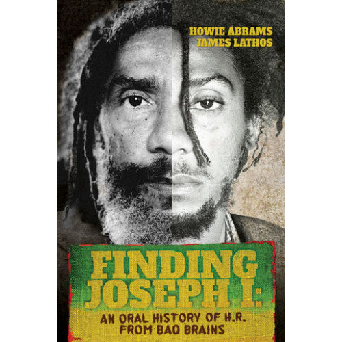 "LG01-B Howie Abrams / James Lathos ""Finding Joseph I: An Oral History Of H.R. From Bad Brains"" -  Book"