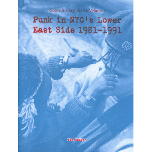 "MIC000-B Ben Nadler ""Punk In NYC's Lower East Side 1981-1991"" -  Fanzine"