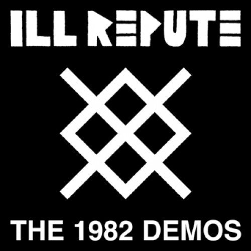 "MKD11-1 Ill Repute ""The 1982 Demos"" LP Album Artwork"