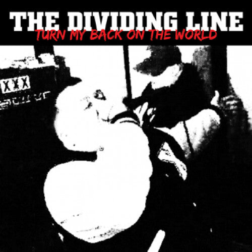 "NA075-1 The Dividing Line ""Turn My Back On The World"" 7"" Album Artwork"