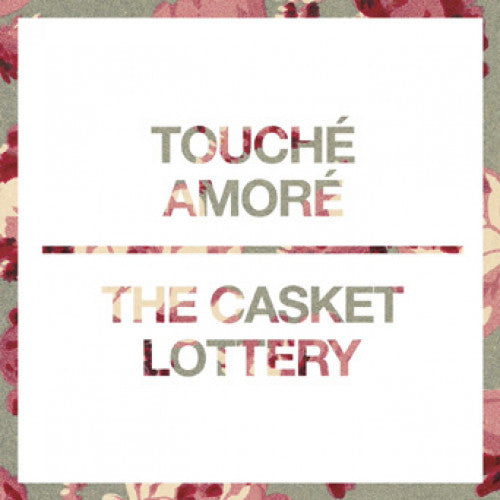 "The Casket Lottery / Touche Amore ""split"""