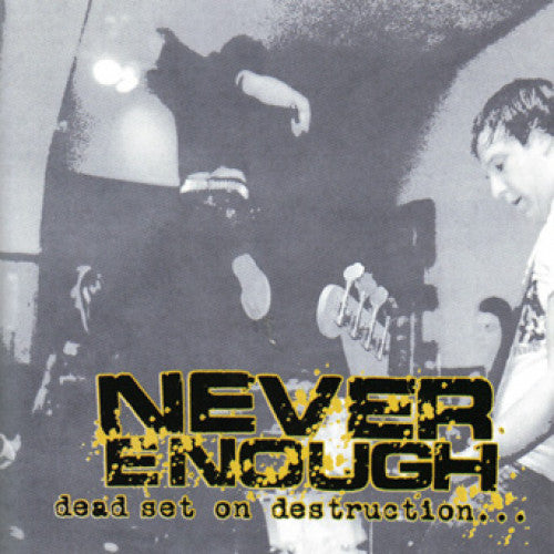 "OCR013-2 Never Enough ""Dead Set on Destruction"" CD Album Artwork"