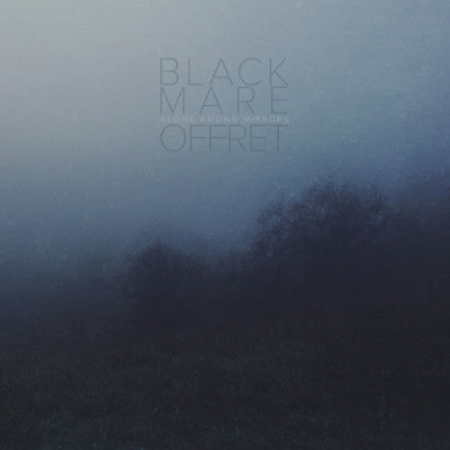 "OPS003-1 Black Mare / Offret ""Alone Among Mirrors (Split)"" 7"" Album Artwork"