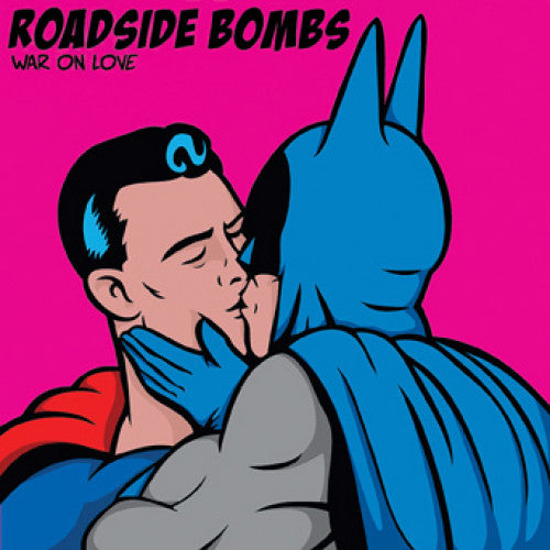 "Roadside Bombs ""War On Love b/w Looking"""