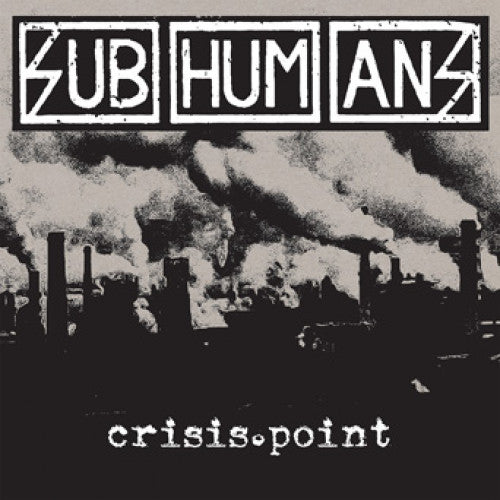 "PIR248 Subhumans ""Crisis Point"" LP/CD Album Artwork"