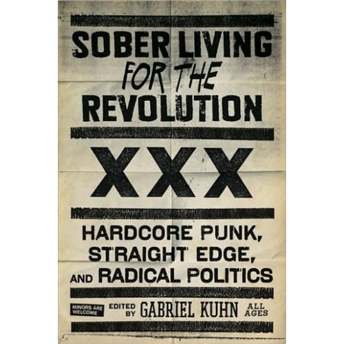 "PMPRS051-B Gabriel Kuhn ""Sober Living For The Revolution: Hardcore Punk, Straight Edge, And Radical Politics"" -  Book"