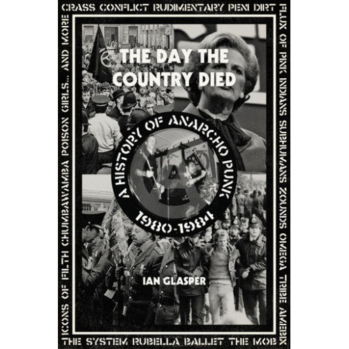 "PMPRS5165-B Ian Glasper ""The Day The Country Died: A History Of Anarcho Punk 1980-1984"" -  Book"