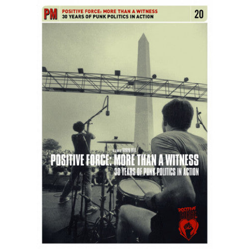 "PMV020-DVD Positive Force: More Than A Witness ""30 Years Of Punk Politics In Action (A Film By Robin Bell)"" -  DVD"