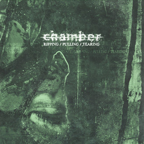 "Chamber ""Ripping/Pulling/Tearing"""