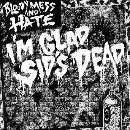 "PNV073-1 Bloody Mess And Hate ""I'm Glad Sid's Dead"" 7"" Album Artwork"
