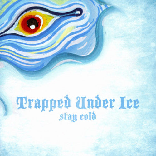 "Trapped Under Ice ""Stay Cold"""