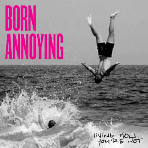 "REAP073-1 Born Annoying ""Living How You're Not"" 7"" Album Artwork"