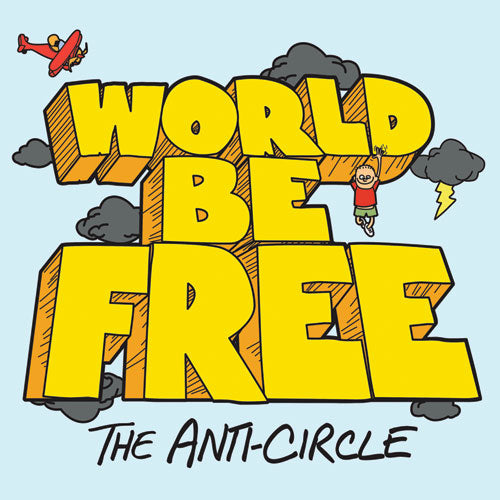 "REV162 World Be Free ""The Anti-Circle"" LP/CD/Cassette Album Artwork"