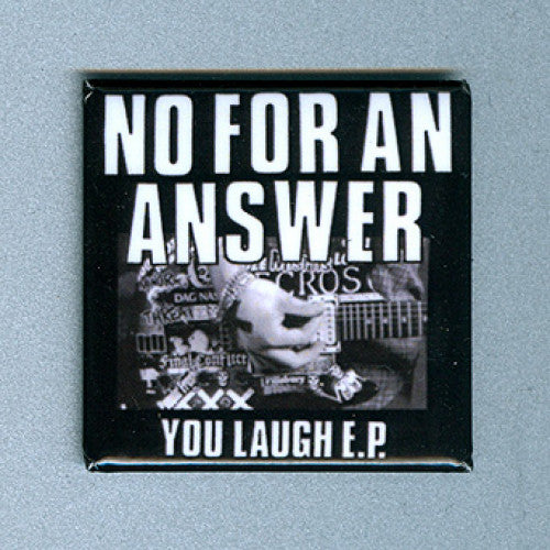 "REVMAG006 No For An Answer ""You Laugh"" -  Magnet (1.5"" Square Magnet)"