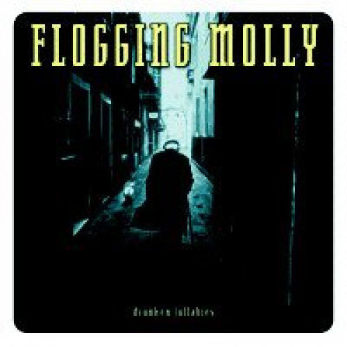 "Flogging Molly ""Drunken Lullabies"""