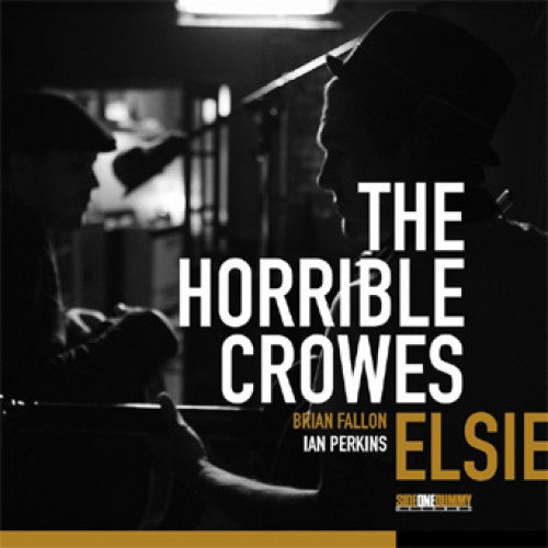 "The Horrible Crowes ""Elsie"""
