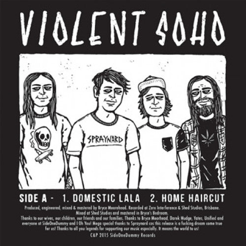 "Spraynard / Violent Soho ""Split"""
