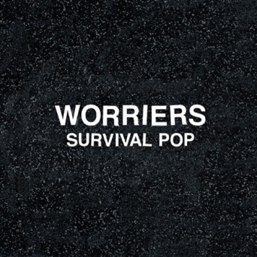 "Worriers ""Survival Pop"""