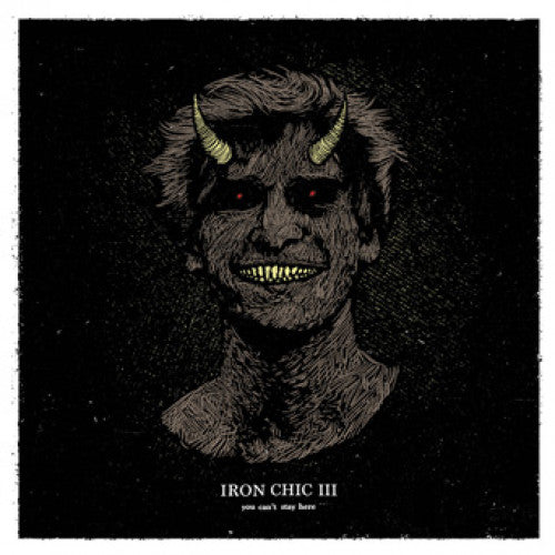 "Iron Chic ""You Can't Stay Here"""