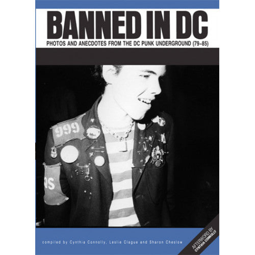 "SDP01-B Cynthia Connolly, Leslie Clague, Sharon Cheslow ""Banned In DC: Photos And Anecdotes From The DC Punk Underground (79-85)"" -  Book"