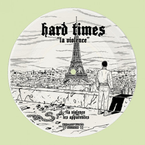 "SFU117-1 Hard Times ""La Violence b/w Les Apparences"" 7""  Picture Disc Album Artwork"