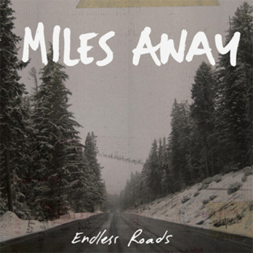 "Miles Away ""Endless Roads"""