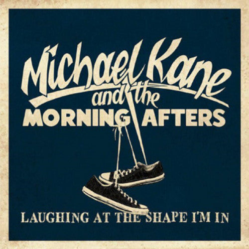 "SLNR23-1 Michael Kane And The Morning Afters ""Laughing At The Shape I'm In"" 7"" Album Artwork"