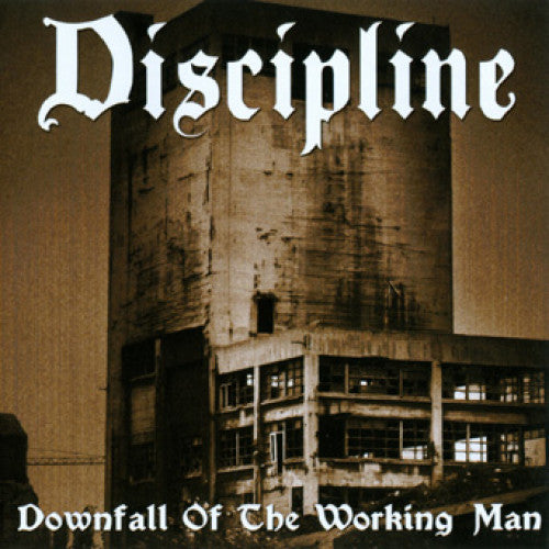 "THORP69-2 Discipline ""Downfall Of The Working Man"" CD Album Artwork"