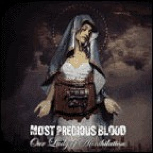 "Most Precious Blood ""Our Lady Of Annihilation"""