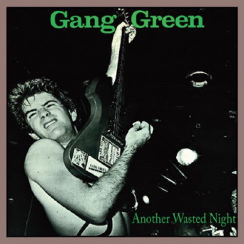 "Gang Green ""Another Wasted Night"""