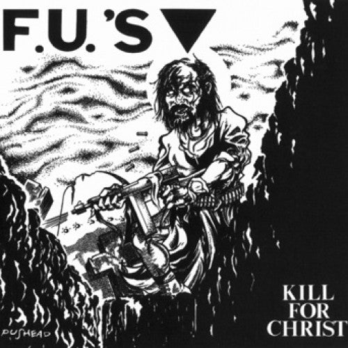 "F.U.'s ""Kill For Christ"""