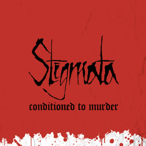 "UBR002 Stigmata ""Conditioned To Murder"" LP/CD Album Artwork"