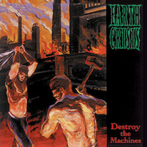 "VIC022-1/2 Earth Crisis ""Destroy The Machines"" LP/CD Album Artwork"