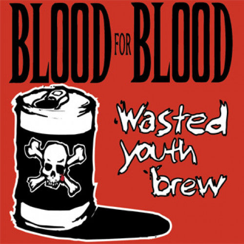 "VIC152-1 Blood For Blood ""Wasted Youth Brew"" 2xLP Album Artwork"